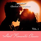 Short Romantic Classics Vol. 1 (Classical Masterpieces) by Various Artists