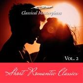Short Romantic Classics Vol. 2 (Classical Masterpieces) by Various Artists