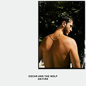 On Fire by Oscar & The Wolf