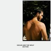 On Fire von Oscar & The Wolf
