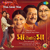 Maa Amar Maa (Original Motion Picture Soundtrack) by Various Artists