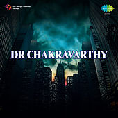 Dr. Chakravarthy (Original Motion Picture Soundtrack) de Various Artists