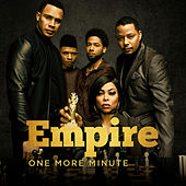 One More Minute (Blake & Tiana Version) (feat. Chet Hanks & Serayah) von Empire Cast