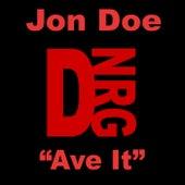 Ave It by Jon Doe