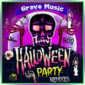 Halloween Party Remixes (Grave Music) von Various Artists
