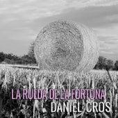 La Rueda de la Fortuna de Daniel Cros