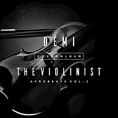 Afrobeats, Vol. 2 de Démi The Violinist