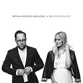 A Resting Place by Ben and Noelle Kilgore