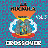 La Rockola Crossover, Vol. 3 de Various Artists