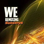 WE Remixing Sunstryk by Sunstryk