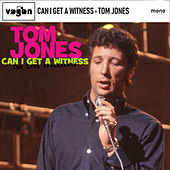 Can I Get a Witness: The Lost Broadcasts by Tom Jones