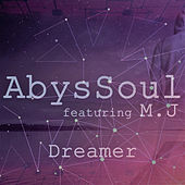 Dreamer (feat. M.J) by AbysSoul
