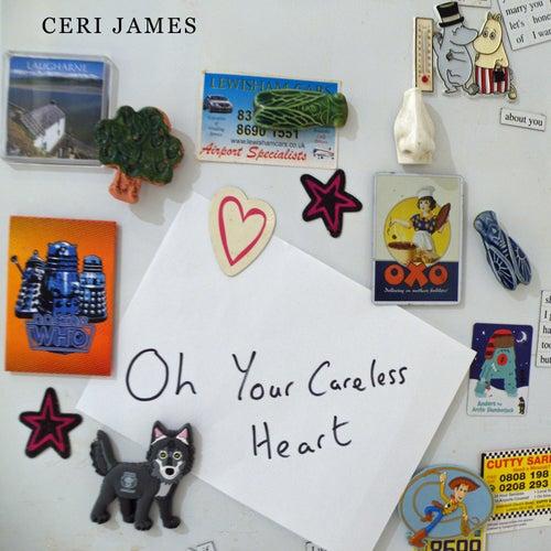 Oh Your Careless Heart von Ceri James