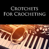 Crotchets for Crocheting by Various Artists