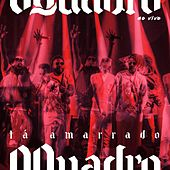 Ta Amarrado (Ao Vivo) by OQuadro