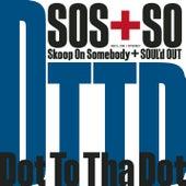 Dot To Tha Dot (DJ Mitsu the Beats Remix) by Skoop On Somebody
