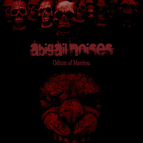 Odium of Manitou by Abigail Noises