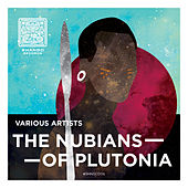 The Nubians Of Plutonia van Various