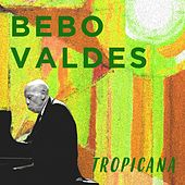 Tropicana von Bebo Valdes