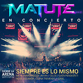 Siempre Es Lo Mismo (Me He Enamorado de un Fan / Celos / Quien Piensa en Ti / No Sé Si Es Amor / Suena Tremendo / Isabel) (En Concierto Desde la Arena Ciudad de México) de Matute