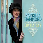 This is Our Lovely Day di Patricia Hammond