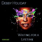 Waiting for a Lifetime (The Remixes) by Debby Holiday