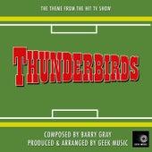 Thunderbirds 1965 - Main Theme by Geek Music