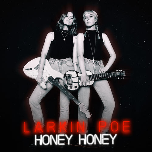 Honey Honey by Larkin Poe