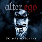 No Más Máscaras by Alter Ego