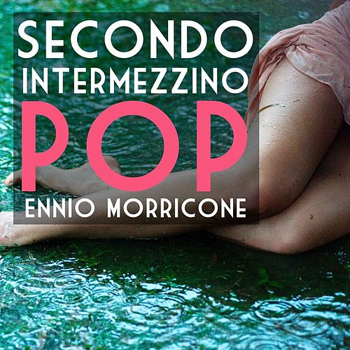 Secondo intermezzino pop - Single by Ennio Morricone