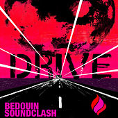 Drive by Bedouin Soundclash