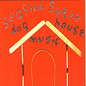 Dog House Music by Seasick Steve