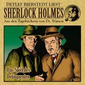 Das Spiel des Delinquenten (Sherlock Holmes : Aus den Tagebüchern von Dr. Watson) von Sherlock Holmes