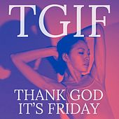 Tgif: Thank God It's Friday by Various Artists