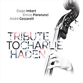 Tribute to Charlie Haden (Deluxe Edition) by Diego Imbert