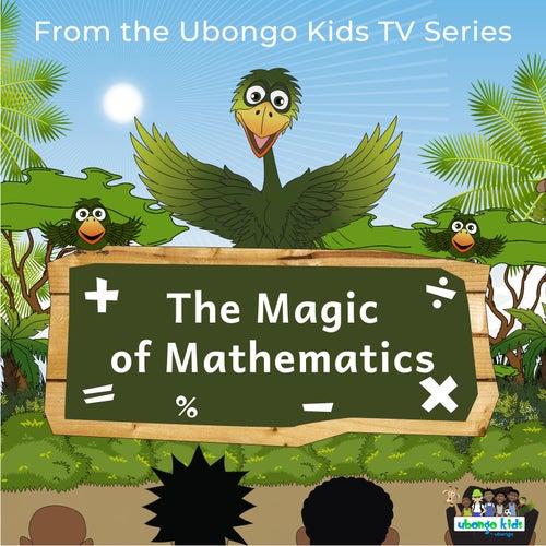 The Magic of Mathematics (From the Ubongo Kids TV Series) by Ubongo Kids