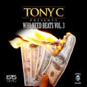 Who Needs Beats, Vol. 3 by Tony C