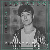 This Love (Florent B. Remix) de Leonardo