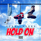 Hold On by Pearl Harba