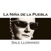 Sale Llorando de La Niña de la Puebla