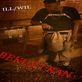 Bekuz I Kan by Ill Wil