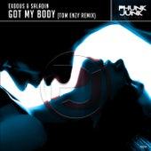 Got My Body (Tom Enzy Remix) by Exodus