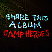 Share This Album by Camp Heroes