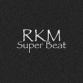 Super Beat by RKM & Ken-Y