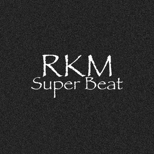 Super Beat by RKM & Ken-Y