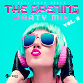The Opening Party Mix: Feel Good Vibes Vol. 2 de Various Artists