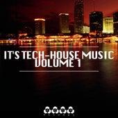 It's Tech-House Music, Vol. 1 de Various Artists