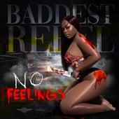 No Feelings de Baddest Rebel