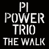 The Walk by PI Power Trio
