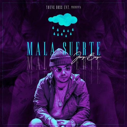 Mala Suerte by Jory Boy
